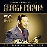 George Formby Heroes Collection - George Formby