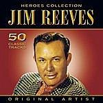 Jim Reeves Heroes Collection - Jim Reeves