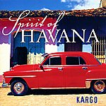 Kargo Spirit Of Havana