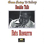 Fats Navarro Double Talk