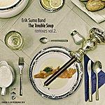 Erik Sumo The Trouble Soup Remixes Volume 2