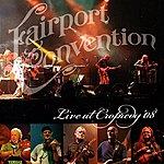 Fairport Convention Live At Cropredy '08