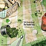 Erik Sumo The Trouble Soup Remixes Volume 3