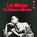Lee Morgan The Ultimate Collection
