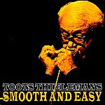 Toots Thielemans Smooth And Easy