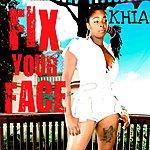 Khia Fix Ya Face - Single