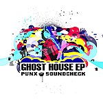 Punx Soundcheck Ghost House Ep