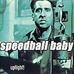 Speedball Baby Uptight