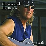 J. Scott Smith Currency Of The Realm