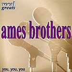Ames Brothers Vocal Greats - Ames Brothers - You, You, You