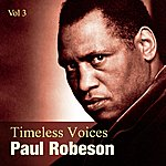 Paul Robeson Timeless Voices: Paul Robeson Vol 3