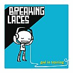 Breaking Laces God In Training