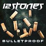 12 Stones Bulletproof