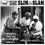Slim & Slam Slim & Slam: Original 1940-42 Recordings
