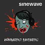 Sinewave Zombastic Fantastic - Single