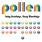 Pollen Lazy Sundays, Easy Mondays - Single