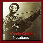 Woody Guthrie Notations