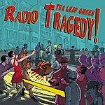 Tea Leaf Green Radio Tragedy