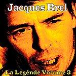 Jacques Brel La Légende, Vol. 3