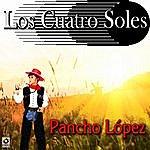 Los Cuatro Soles Pancho Lopez