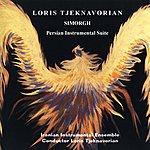 """Loris Tjeknavorian """"Simorgh"""" Dance Drama For Iranian Instrumental Ensemble (Persian Instrumental Suite)"""