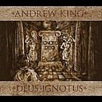 Andrew King Deus Ignotus