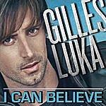 Gilles Luka I Can Believe (Jusqu'au Bout)