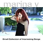 Marina V. Small Collection Of Interesting Songs
