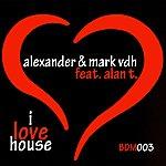 Alexander I Love House (Alexander Mix) (Feat. Alan T.) - Single