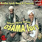 Papoose What They Want Osama For (Feat. Brotha Lynch Hung) - Single
