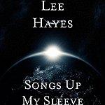 Lee Hayes Songs Up My Sleeve
