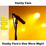 Vanity Fare Vanity Fare's One More Night