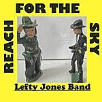 Lefty Jones Band Reach For The Sky