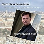 Amick Byram You'll Never Be The Same