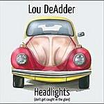 Lou DeAdder Headlights
