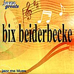 Bix Beiderbecke Jazz Greats - Bix Beiderbecke