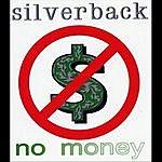 Silverback No Money