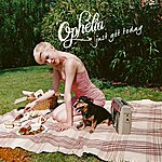 Ophelia Just Got Today - Single