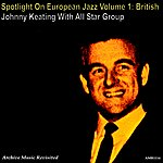 Johnny Keating Spotlight On European Jazz, Vol. 1 (British) - Ep