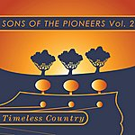 Sons Of The Pioneers Timeless Country: Sons Of The Pioneers Vol 2