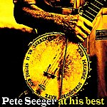 Pete Seeger Pete Seeger At His Best
