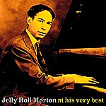 Jelly Roll Morton Jelly Roll Morton At His Very Best