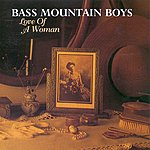 The Bass Mountain Boys The Love Of A Woman