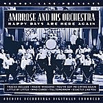 Ambrose & His Orchestra Happy Days Are Here Again