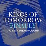 Kings Of Tomorrow Finally [The 10th Anniversary Remixes]