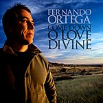 Fernando Ortega Come Down O Love Divine