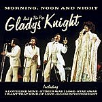 Gladys Knight & The Pips Morning, Noon And Night