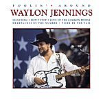 Waylon Jennings Foolin' Around