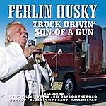 Ferlin Husky Truck Drivin' Son Of A Gun