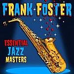 Frank Foster Essential Jazz Masters